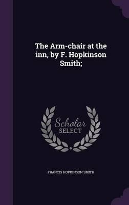 The Arm-Chair at the Inn, by F. Hopkinson Smith;