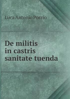 de Militis in Castris Sanitate Tuenda