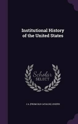 Institutional History of the United States