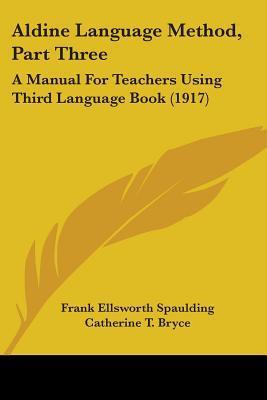 Aldine Language Method, Part Three