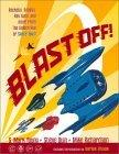 Blast Off! Rockets, Robots, Ray Guns, and Rarities from the Golden Age of Space Toys