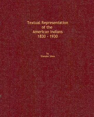 Textual Representation of the American Indians 1830 - 1930