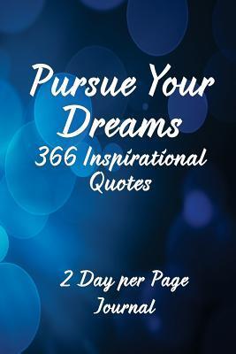 Pursue Your Dreams 366 Inspirational Quotes