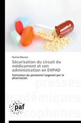 Securisation du Circuit du Medicament et Son Administration en Ehpad