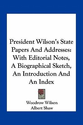 President Wilson's State Papers and Addresses