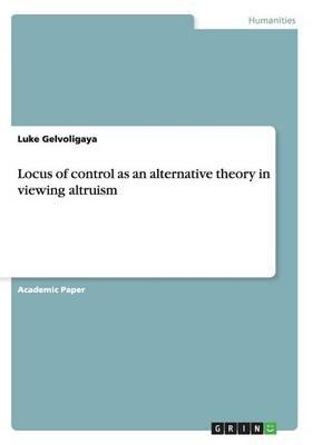 Locus of control as an alternative theory in viewing altruism