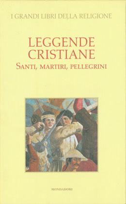 Leggende cristiane: santi, martiri e pellegrini