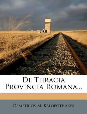 de Thracia Provincia Romana...