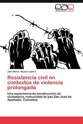 Resistencia civil en contextos de violencia prolongada