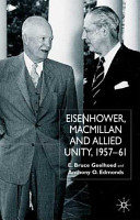Eisenhower, Macmillan and Allied Unity 1957-61