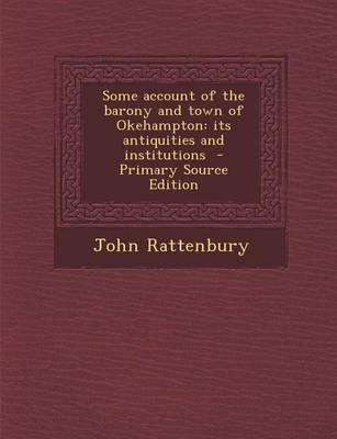 Some Account of the Barony and Town of Okehampton