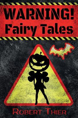 WARNING! Fairy Tales