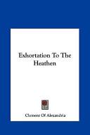 Exhortation to the Heathen