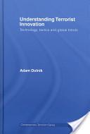 Understanding terrorist innovation