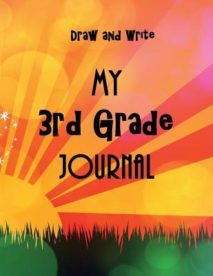 My 3rd Grade Journal - Draw and Write Back to School Notebook or Journal for Kids