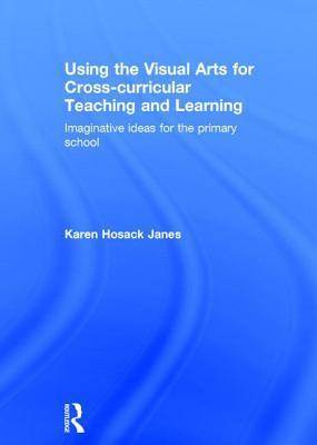 Using the Visual Arts for Cross-curricular Teaching and Learning