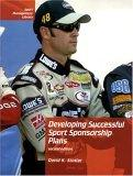 Developing Successful Sport Sponsorship Plans, Second Edition