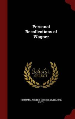 Personal Recollections of Wagner