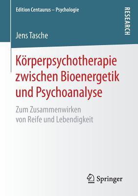 Korperpsychotherapie Zwischen Bioenergetik Und Psychoanalyse