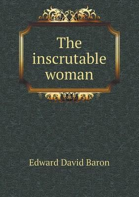 The Inscrutable Woman
