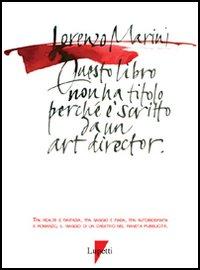 Questo libro non ha titolo perché è scritto da un art director