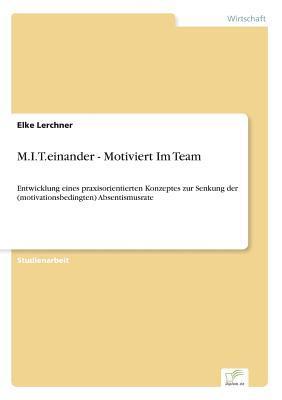 M.I.T.einander - Motiviert Im Team