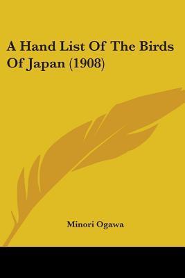 A Hand List Of The Birds Of Japan