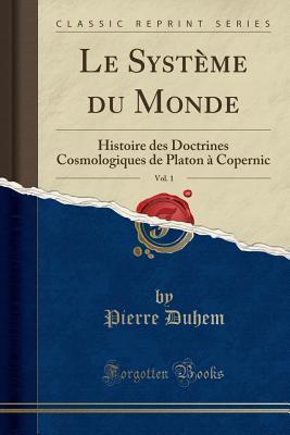 Le Système Du Monde, Vol. 1