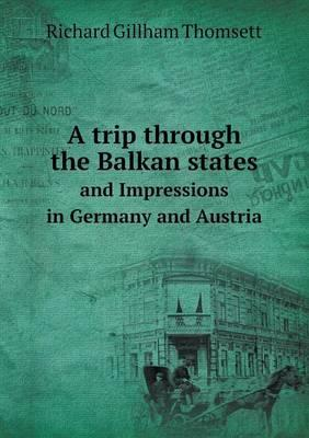 A Trip Through the Balkan States and Impressions in Germany and Austria