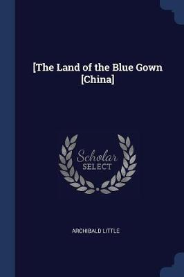 [The Land of the Blue Gown [China]