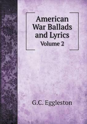 American War Ballads and Lyrics Volume 2