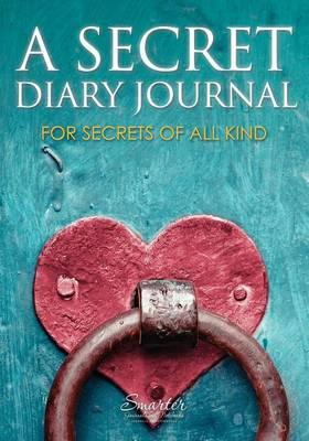 A Secret Diary Journal For Secrets Of All Kind