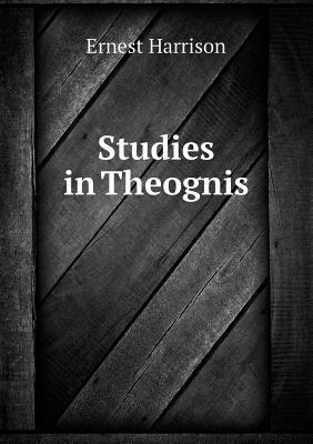 Studies in Theognis
