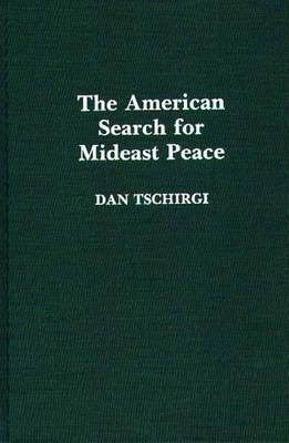 The American Search for Mideast Peace
