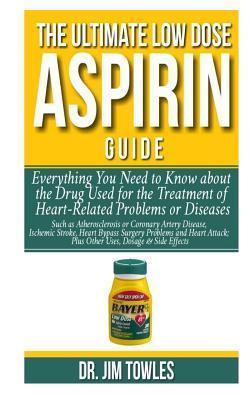 The Ultimate Low Dose Aspirin Guide