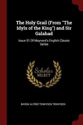 The Holy Grail (from the Idyls of the King) and Sir Galahad