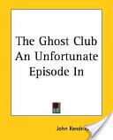 The Ghost Club an Un...