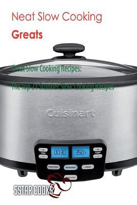 Neat Slow Cooking Gr...