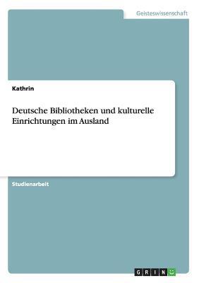 Deutsche Bibliotheken und kulturelle Einrichtungen im Ausland