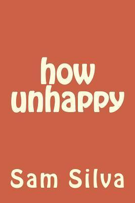 How Unhappy