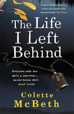 The Life I Left Behi...
