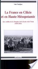La France en Cilicie et en Haute-Mésopotamie