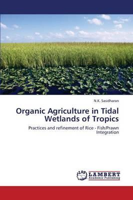 Organic Agriculture in Tidal Wetlands of Tropics