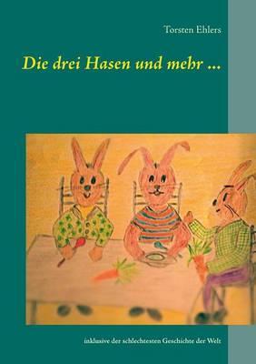 Die drei Hasen und mehr ...