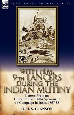 With H.M. 9th Lancers During the Indian Mutiny