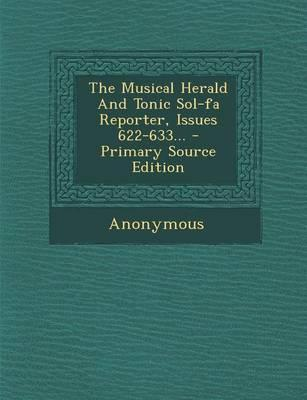 The Musical Herald and Tonic Sol-Fa Reporter, Issues 622-633...