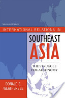 e-Study Guide for: International Relations in Southeast Asia: The Struggle for Autonomy by Donald Weatherbee, ISBN 9780742556829