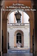 Il complesso di Sant'Agostino in Campo Marzio. Chiesa, Bibioteca Angelica, avvocatura generale dello stato