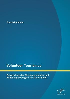 Volunteer Tourismus