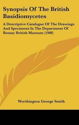 Synopsis of the British Basidiomycetes